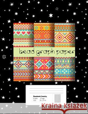 Bead Graph Paper: Graph Paper for Bead Pattern Designs Your Favorite/ Loomed Bead Projects/ Bracelet, Jewelry, Earring, Necklace /8.5x 1 Oryzastore Publishing 9781724906113