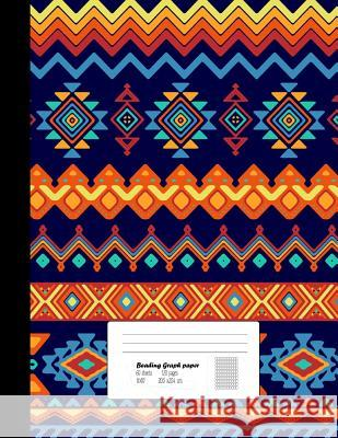 Beading Graph Paper: Graph Paper for Bead Pattern Designs Your Favorite/ Beading on a Loom / Bracelet, Jewelry, Earring, Necklace / Bead Ma Oryzastore Publishing 9781724939456