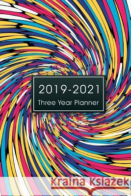 2019-2021 Three Year Planner: Monthly Schedule Organizer, 36 Months Calendar Agenda Appointment Notebook, 3 Year Planner Calendar, Appointment Noteb John Book Publishing 9781725092778