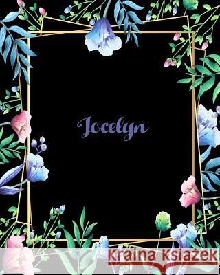 Jocelyn: 110 Pages 8x10 Inches Flower Frame Design Journal with Lettering Name, Journal Composition Notebook, Jocelyn J. J. Buffe 9781725105348