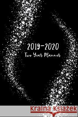2019-2020 Two Year Planner: 2019-2020 Monthly Planner, 24 Month Calendar Planner, Agenda Planner and Schedule Organizer, Journal Planner Personal John Book Publishing 9781725134089