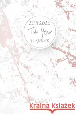 2019-2020 Two Year Planner: Elegant Marble Cover, 24 Months Planner and Calendar, Two Year Monthly Calendar Planner, Agenda Planner and Schedule O John Book Publishing 9781725139404