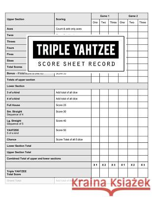 Triple Yahtzee Score Record: Triple Yahtzee Game Record Keeper Book, Triple Yahtzee Scoresheet, Triple Yahtzee Score Card, Keep Track of All the Sc Bg Publishing 9781725182356