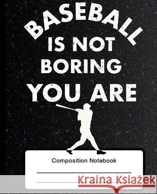 Composition Notebook: Baseball Lover Black Notebook Gift College Ruled Lines Cute 100 Ruled Pages 7.5 X 9.25 Book Journal Bramblehill Notebooks 9781725715684