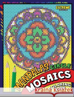 Mandalas Circle Mosaics Coloring Book: Colorful Mandalas Coloring Pages Color by Number Puzzle Kodomo Publishing 9781725838420