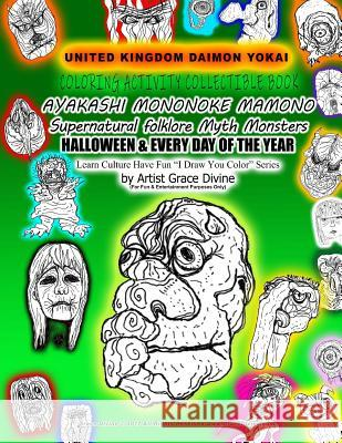 UNITED KINGDOM DEMON YOKAI COLORING ACTIVITY COLLECTIBLE BOOK AYAKASHI MONONOKE MAMONO Supernatural folklore Myth Monsters HALLOWEEN & EVERY DAY OF TH Grace Divine 9781725940260