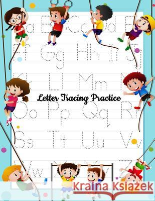 Letter Tracing Practice: Printing Practice Handwriting Workbook for Kids Plus American Sign Language (Alphabet Writing Practice) Kate Talon 9781725957381