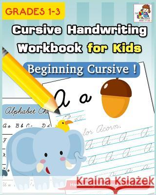 Cursive Handwriting Workbook for Kids: Cursive Writing Practice Book, Alphabet Cursive Tracing Book (Beginning Cursive and Grades 1-3) The Activity Books Studio 9781725968936