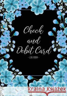 Check and Debit Card Log Book: Checkbook Balance Check Debit Card Log Book Account Payment Record Tracking Checkbook Personal Checking Ledger Finance Pink Angel Creative 9781726000598