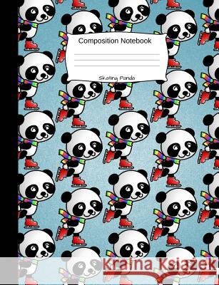Skating Panda Composition Notebook: Modern Cartoon Animal College Ruled Book for School and Work, Journaling and Writing Notes for Girls, Boys and Tee Joy Happy 9781726013420