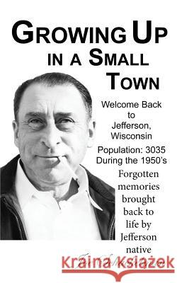 Growing Up in a Small Town Mr Joseph Schackelman 9781726026345