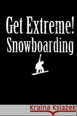 Get Extreme Snowboarding: Blank Lined Notebook Journal Diary Softcover 6x9 - Gift for Snowboarder Spread Passion Journals 9781726192460