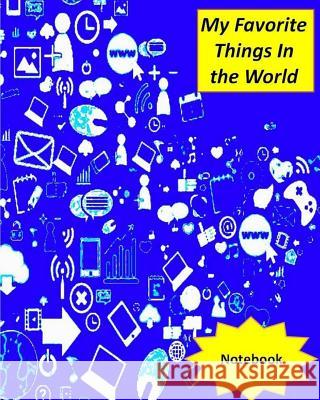 My Favorite Things in the World Notebook Dagher D. H 9781726261890
