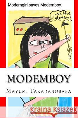 Modemboy: The First to Connect MS Mayumi Takadanobaba 9781726445924