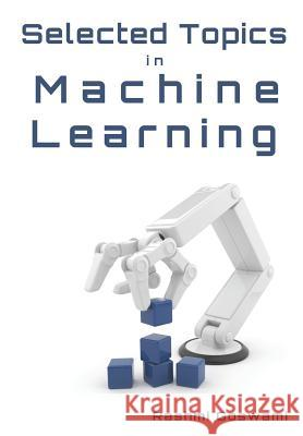 Selected Topics in Machine Learning Rashmi Goswami 9781726661454