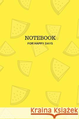 Notebook: For Happy Days M. O'Reilly 9781726693660 Independently Published