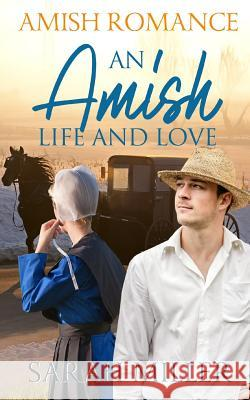 An Amish Life and Love Sarah Miller 9781726765602