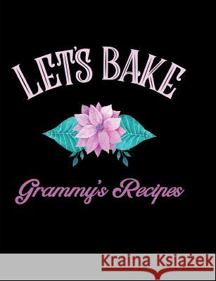 Let's Bake Grammy's Recipes: Blank Lined Journal Pickled Pepper Press 9781726776530