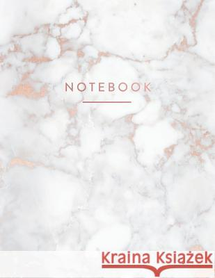Notebook: Beautiful White Marble with Rose Gold 150 College-Ruled (7mm) Lined Pages 8.5 X 11 - (A4 Size) Paperlush Press 9781726850704