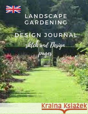 Landscape Gardening Design Journal: sketch and Design pages Stan Black 9781727018103