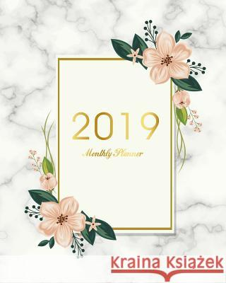 2019 Monthly Planner: Luxurious Marble Cover January to December 2019 One Yearly Agenda 12 Months Calendar Academic Schedule Organizer Journ Tina R. Kelly 9781727076516