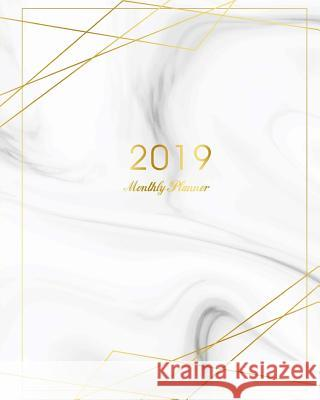 2019 Monthly Planner: Marble Cover 12 Months Calendar Academic Agenda Schedule Organizer Journal Notebook to Do List Personal Planner Januar Tina R. Kelly 9781727076875