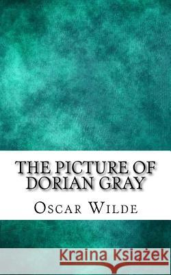 The Picture of Dorian Gray Oscar Wilde 9781727130553