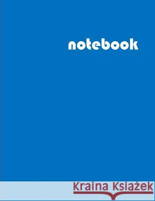 Notebook: Unruled Composition Notebook, Large (8.5 X 11 Inches) Blue Soft Cover Habit Journals 9781727413946