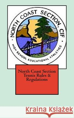 North Coast Section Tennis Rules & Regulations Shawn Dolgin 9781727447088