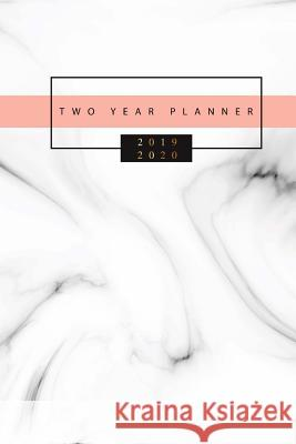 2019-2020 Two Year Planner: Marble Cover, 2019-2020 Monthly Calendar, January 2019 to December 2020, 24 Months Calendar Planner, 2 Year Monthly Po Tina R. Kelly 9781727631104