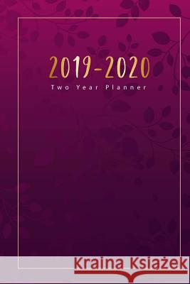 2019-2020 Two Year Planner: 2 Year Calendar 2019-2020, January 2019 to December 2020, 2019-2020 Monthly Calendar, 2019-2020 Academic Planner, U.S. Tina R. Kelly 9781727634778