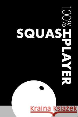 Squash Player Notebook: Lined Squash Journal for Player and Coach Elegant Notebooks 9781727653472