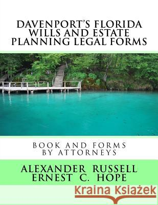Davenport's Florida Wills and Estate Planning Legal Forms Alexander Russell Ernest Charles Hope 9781727753905