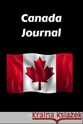 Canada Journal: Journal Notebook, 6 X 9 Inch Lined Pages Royal Journals 9781727762242