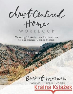 Christ-centered Home Workbook: Meaningful Activities for Families to Experience Gospel Stories Lauren Pace 9781727791518
