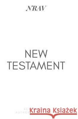 New Testament: New Revised Authorised Version (NRAV) New Revised Authorised Version 9781727811230
