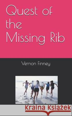 Quest of the Missing Rib Vernon Lee Finney 9781727841732 Createspace Independent Publishing Platform