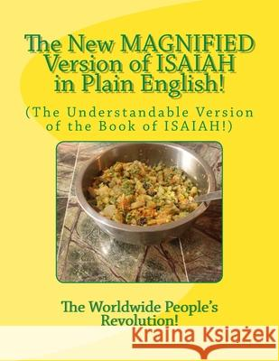 The New MAGNIFIED Version of ISAIAH in Plain English!: (The Understandable Version of the Book of ISAIAH!) Worldwide People Revolution! 9781727856675