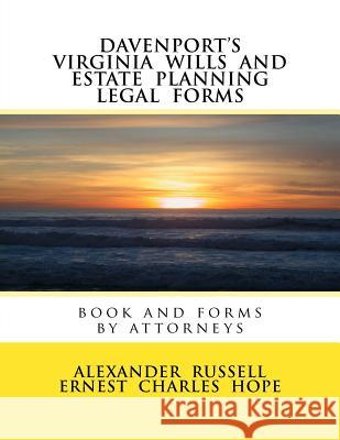 Davenport's Virginia Wills and Estate Planning Legal Forms Alex Russell Ernest Charles Hope 9781727875973