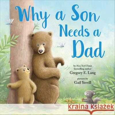 Why a Son Needs a Dad Gregory Lang Susanna Leonard Hill 9781728235875