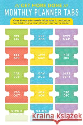 Get More Done Monthly Planner Tabs: Over 30 Easy-To-Read Sticker Tabs to Customize and Add Style to Your Planner, Journal, or Binder! Sourcebooks 9781728236643