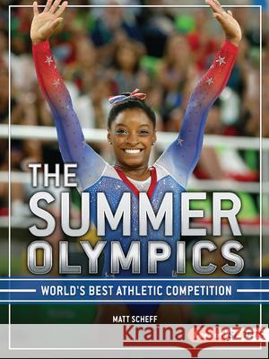 The Summer Olympics: World's Best Athletic Competition Matt Scheff 9781728414218