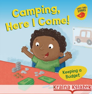 Camping, Here I Come!: Keeping a Budget Lisa Bullard Mike Byrne 9781728438542