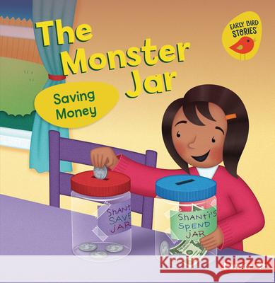 The Monster Jar: Saving Money Lisa Bullard Christine M. Schneider 9781728438566