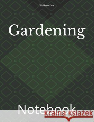 Gardening: Notebook Wild Pages Press 9781728836898