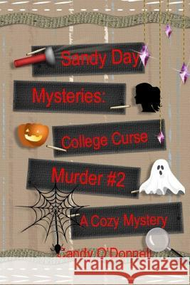 Sandy Day Mystery: College Curse Murder Book 2 Candy O'Donnell 9781728887685