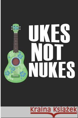 Ukes Not Nukes: Ukulele Lover College Ruled Note Book Jen V. Pitman 9781728911434
