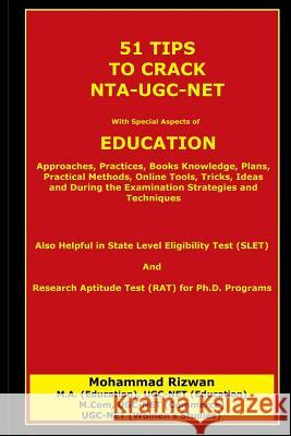 51 Tips to Crack Nta-Ugc-Net: With Special Aspects of Eduation Mohammad Rizwan 9781728928609