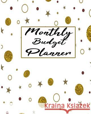 Monthly Budget Planner: Weekly & Notes Bill Organizer January 2019 Through December 2019 with Inspiration Napoleon Thomas 9781728939926
