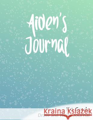 Aiden's Journal: K-2 Grade Draw and Write Journal Jodee Cardoza 9781729353394